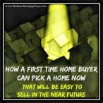 Pick a Home Now That Will Be Easy to Sell in the Future