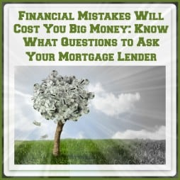 Know What Questions to Ask Your Mortgage Lender