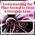 Time Needed to Close a Mortgage