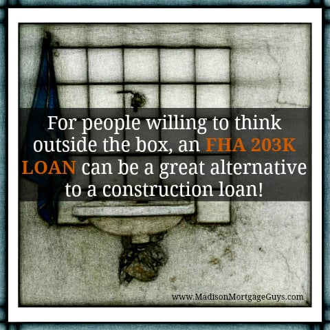 The fha 203k loan can be a great alternative to construction Interest only construction loan