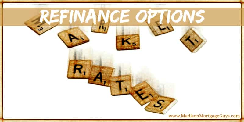 Refinance Mortgage Options