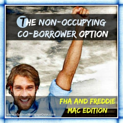 Non Occupying Co Borrower Guidelines Fha And Freddie Mac Edition