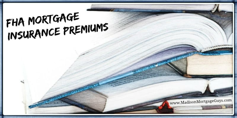 FHA Mortgage Insurance Premiums