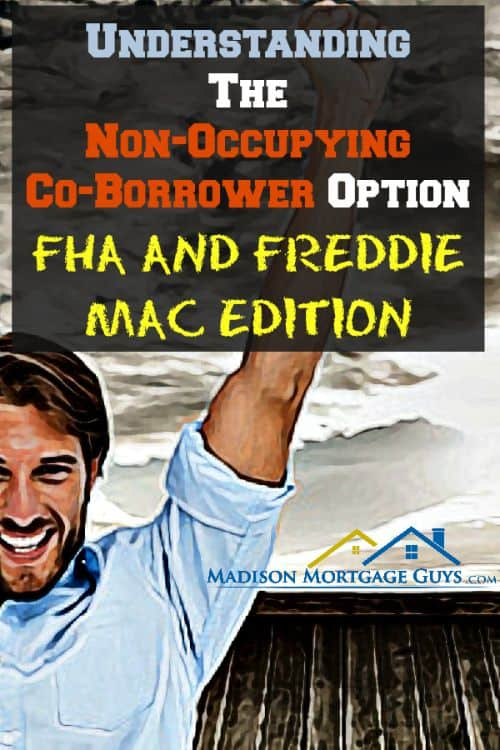 Non-Occupying Co-Borrower Option: FHA and Freddie Mac