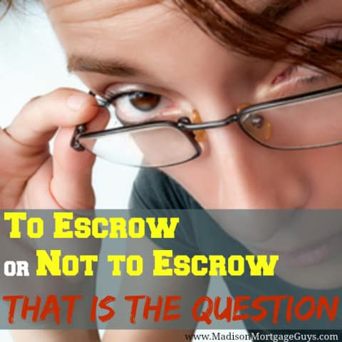 Escrow Taxes and Insurance or Not?