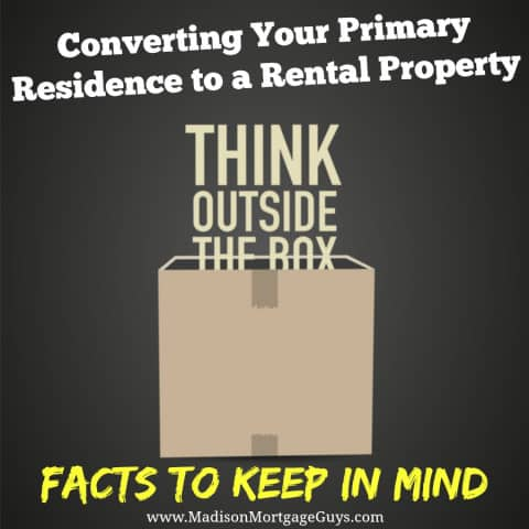 Converting Your Primary Residence to a Rental Property