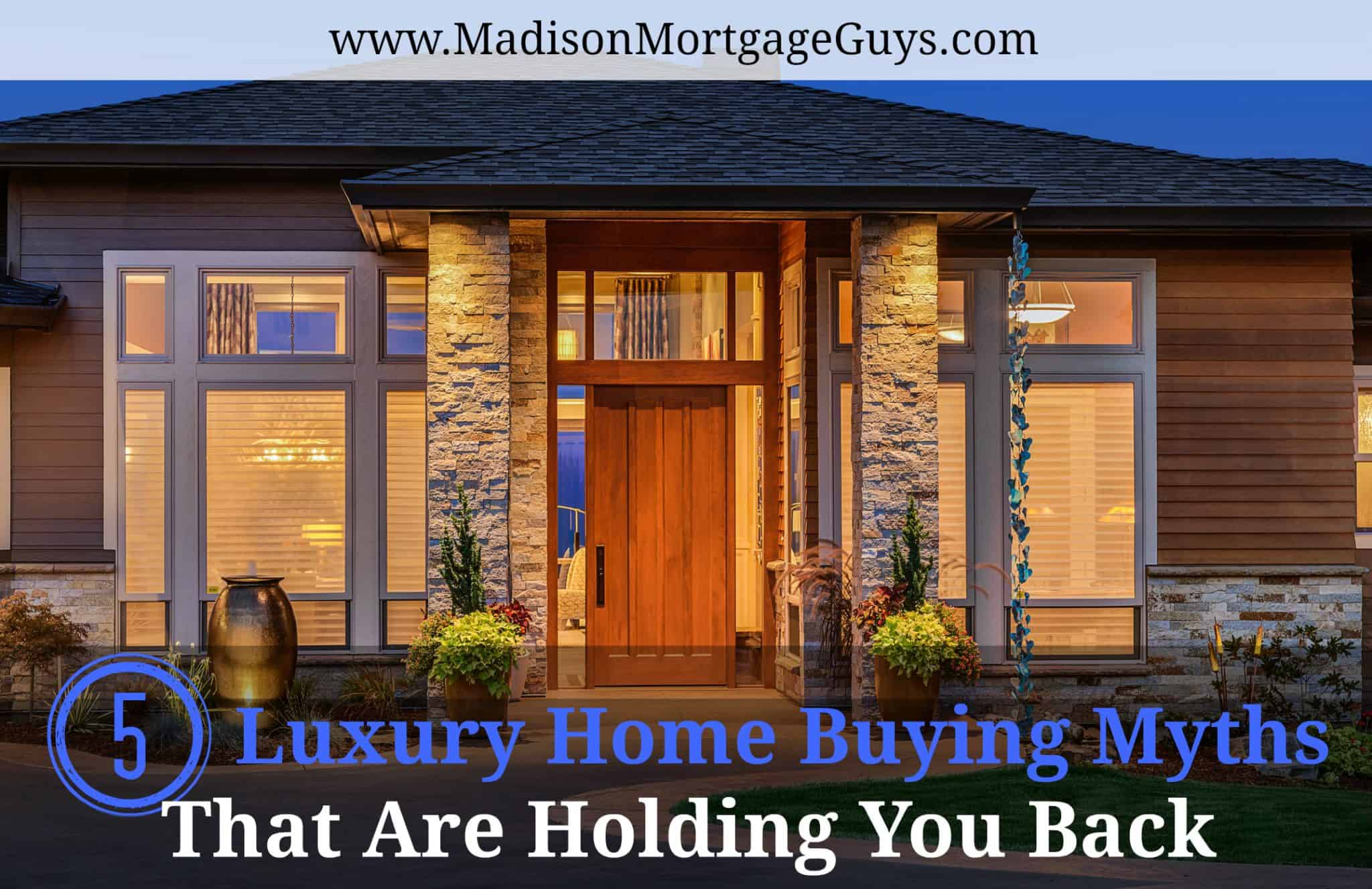 Luxury Home Buying Myths