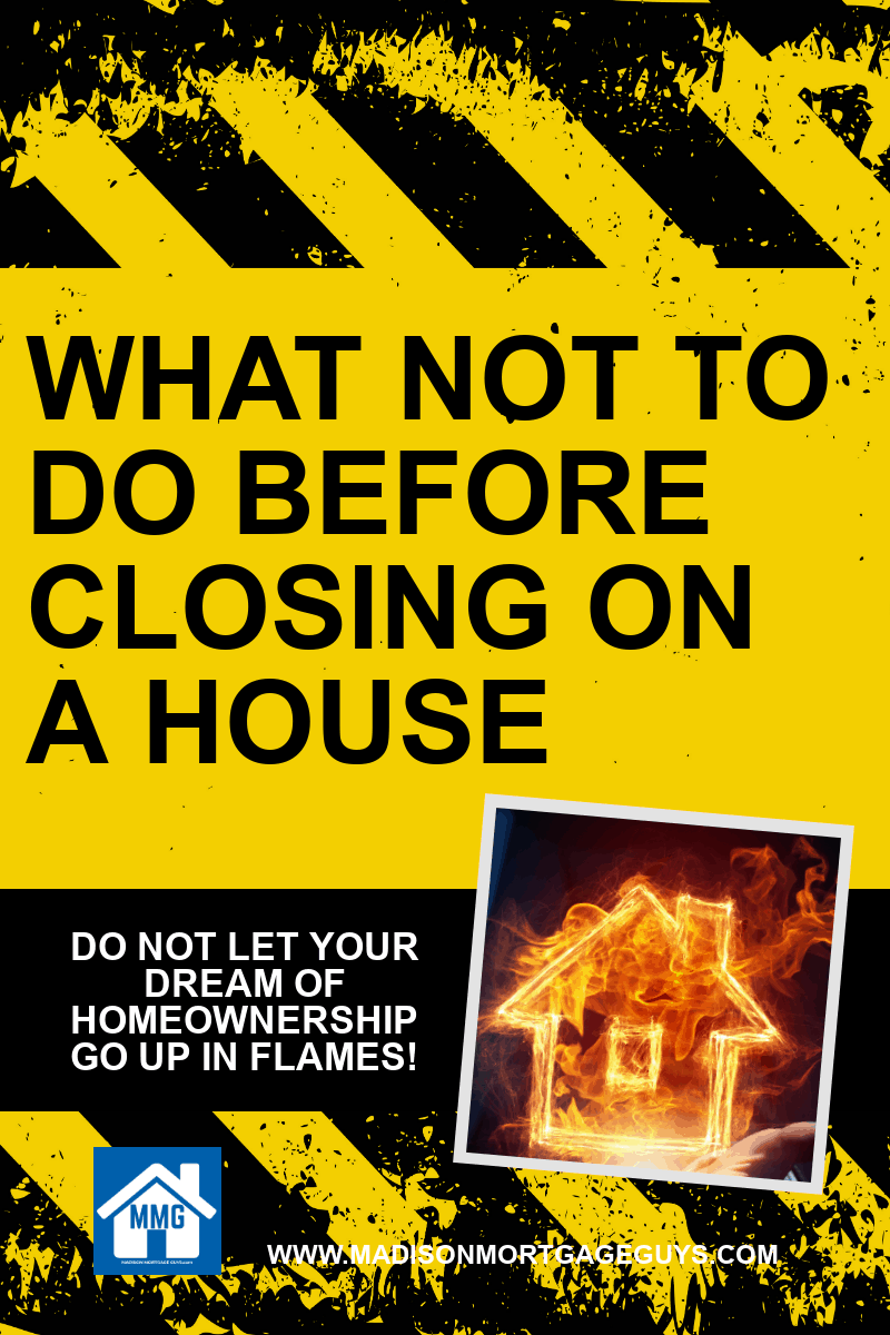 What Not To Do Before Closing On A House